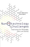 Schummer J., Baird D. — Nanotechnology Challenges: Implications for Philosophy, Ethics and Society