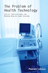 Lehoux P. — The Problem Of Health Technology: Policy Implications for Modern Health Care Systems