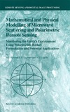 Kozlov A.I., Ligthart L.P., Logvin A.I. — Mathematical and Physical Modelling of Microwave Scattering and Polarimetric Remote Sensing: Monitoring the Earth's Environment Using Polarimetric Radar