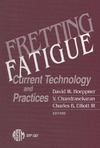 Hoeppner D.W., Chandrasekaran V. — Fretting Fatigue: Current Technology and Practices
