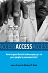 Frost L., Reich M.R. — Access: How Do Good Health Technologies Get to Poor People in Poor Countries?
