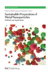 Luque R., Varma R. — Sustainable preparation of metal nanoparticles : methods and applications