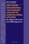 Papajorgji P.J., Pardalos P.M. — Software Engineering Techniques Applied to Agricultural Systems: An Object-Oriented and UML Approach
