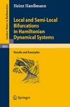 Hanbmann H. — Local and Semi-Local Bifurcations in Hamiltonian Dynamical Systems: Results and Examples (Lecture Notes in Mathematics)