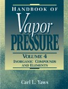 Yaws C. — Handbook of Vapor Pressure: Volume 4:: Inorganic Compounds and Elements (Library of Physico-Chemical Property Data)