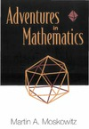 Moskowitz M.A. — Adventures in mathematics