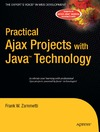 Zammetti F. — Practical Ajax Projects with Java Technology (Practical)