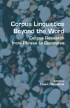 Fitzpatrick E. (Ed.) — Corpus Linguistics Beyond the Word: Corpus Research from Phrase to Discourse