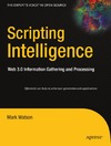 Watson M. — Scripting Intelligence Web 3.0 Information Gathering And Processing
