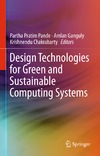 Pande P., Ganguly A., Chakrabarty K. — Design Technologies for Green and Sustainable Computing Systems