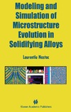 Nastac L. — Modeling and Simulation of Microstructure Evolution in Solidifying Alloys