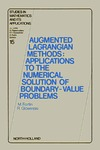 Fortin M., Glowinski R. — Augmented Lagrangian Methods: Applications to the Numerical Solution of Boundary-Value Problems