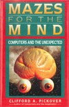 Pickover C.A. — Mazes for the Mind: Computers and the Unexpected