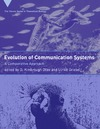 Kimbrough Oller D., Griebel U. — Evolution of Communication Systems: A Comparative Approach