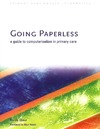 Shaw N. — Going Paperless: A Guide to Computerisation in Primary Care
