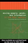 Hanley R. — Moving People, Goods and Information in the 21st Century: The Cutting-Edge Infrastructures of Networked Cities