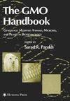 Parekh S.R. — The GMO Handbook: Genetically Modified Animals, Microbes, and Plants in Biotechnology