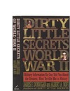Dunnigan J.F. — Dirty Little Secrets of World War II