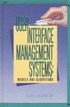 Dan R., Olsen J. — User Interface Management Systems: Models and Algorithms