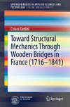 Tardini C. — Toward Structural Mechanics Through Wooden Bridges in France