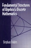 Foldes S. — Fundamental structures of algebra and discrete mathematics