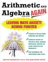 Immergut B., Smith J.B. — Arithmetic and Algebra Again: Leaving Math Anxiety Behind Forever