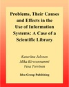 Jalonen K., Kirveennummi M., Torvinen V. — Problems, Their Causes and Effects in the Use of Information Systems: A Case of a Scientific Library
