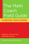 Felux C., Snowdy P. — The Math Coach Field Guide: Charting Your Course