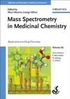 Wanner K., Hofner G. — Mass Spectrometry in Medicinal Chemistry: Applications in Drug Discovery (Methods and Principles in Medicinal Chemistry)