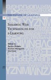 Dicheva D., Mizoguchi R., Greer J. — Semantic Web Technologies for e-Learning,  The Future of Learning, Volume 4