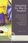 Rattle R. — Computing Our Way to Paradise?: The Role of Internet and Communication Technologies in Sustainable Consumption and Globalization (Globalization and the Environment)