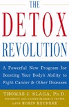 Slaga T. J., Keuneke R. — The Detox Revolution A Powerful New Program for Boosting Your Body s Ability to Fight Cancer and Other Diseases