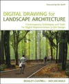 Cantrell B., Michaels W. — Digital Drawing for Landscape Architecture: Contemporary Techniques and Tools for Digital Representation in Site Design