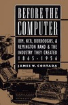 James W. Cortada — Before the Computer