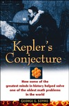 Szpiro G.G. — Kepler's Conjecture: How Some of the Greatest Minds in History Helped Solve One of the Oldest Math Problems in the World