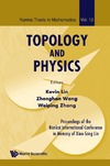 Kevin Lin, Zhenghan Wang, Weiping Zhang — Topology and Physics - Proceedings of Th: Proceedings of the Nankai International Conference in Memory of Xiao-Song Lin