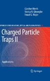 G?nther Werth, Viorica N. Gheorghe, Fouad G. Major — Charged particle traps II: Applications