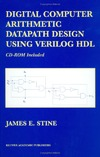 James E. Stine — Digital Computer Arithmetic Datapath Design Using Verilog HDL