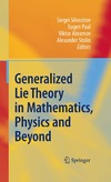 Sergei Silvestrov, Eugen Paal, Viktor Abramov — Generalized Lie Theory in Mathematics, Physics and Beyond