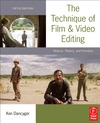 Dancyger K. — The Technique of Film and Video Editing, Fifth Edition: History, Theory, and Practice