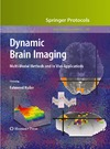 Hyder F. — Dynamic Brain Imaging. Multi-Modal Methods and In Vivo Applications