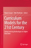 Ifenthaler D., Gosper M. — Curriculum Models for the 21st Century: Using Learning Technologies in Higher Education