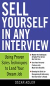 Oscar Adler — Sell Yourself in Any Interview: Use Proven Sales Techniques to Land Your Dream Job