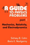Cahn S., Nadgorny B., Yang C. — A Guide to Physics Problems. Mechanics, Relativity, and Electrodynamics