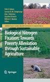 Felix D. Dakora — Biological Nitrogen Fixation: Towards Poverty Alleviation through Sustainable Agriculture: Proceedings of the 15th International Nitrogen Fixation Congress ... Science and Biotechnology in Agriculture)
