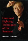 Hatsumi M. — Unarmed Fighting Techniques of the Samurai