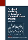 Ingemar Kaj — Stochastic Modeling in Broadband Communications Systems (Monographs on Mathematical Modeling and Computation)