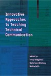 Tracy Bridgeford, Karla Saari Kitalong, Dickie Selfe — Innovative Approaches to Teaching Technical Communication