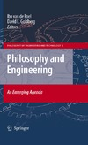 Ibo Poel, David Goldberg — Philosophy and Engineering:: An Emerging Agenda (Philosophy of Engineering and Technology)