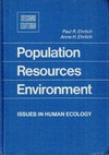 Paul R. Ehrlich, Anne H. Ehrlich — Population, Resources, Environment: Issues in Human Ecology (A Series of books in biology)